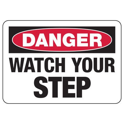 Danger Signs - Watch Your Step