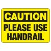 Caution Please Use Handrail - Industrial Slip and Trip Sign