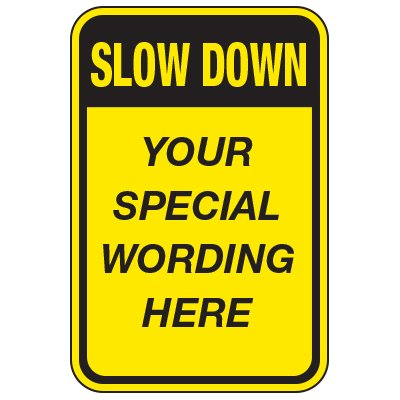 Slow Down - Custom School Traffic & Parking Signs
