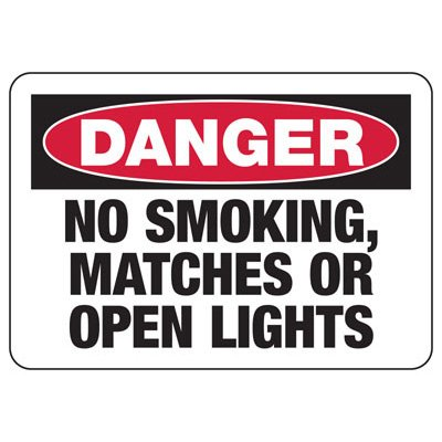 Danger Signs - No Smoking Matches Or Open Lights