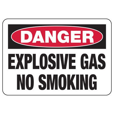 No Smoking Signs - Danger Explosive Gas