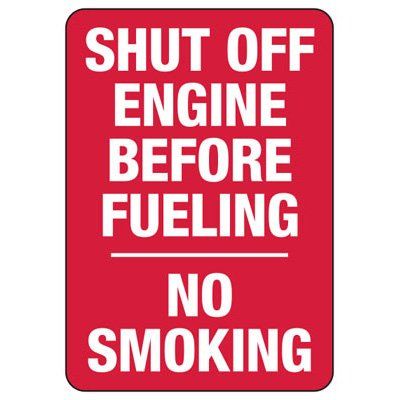 Shut Off Engine Before Fueling No Smoking - No Smoking Sign