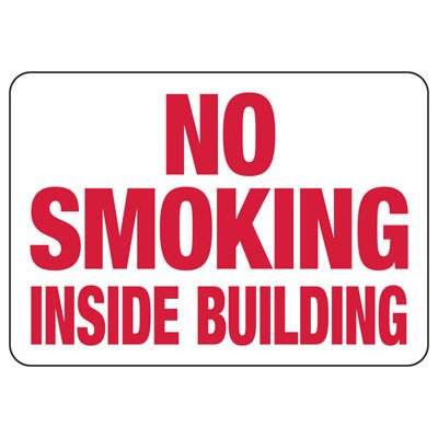 No Smoking Inside Building - Industrial Smoking Signs