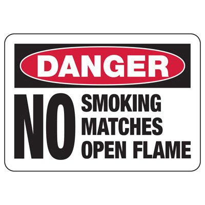 Danger No Smoking No Matches - Industrial Smoking Signs