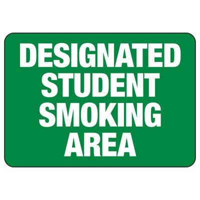 Designated Student Smoking Area - Industrial Smoking Sign