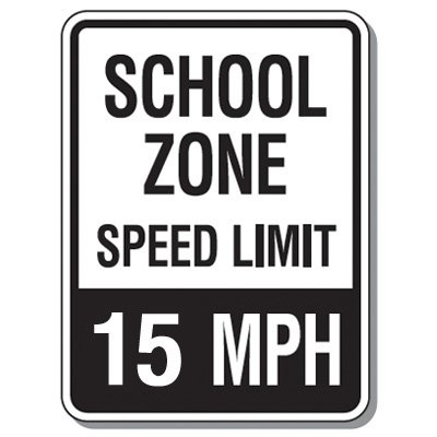 Speed Limit Signs - School Zone Speed Limit 15 Mph