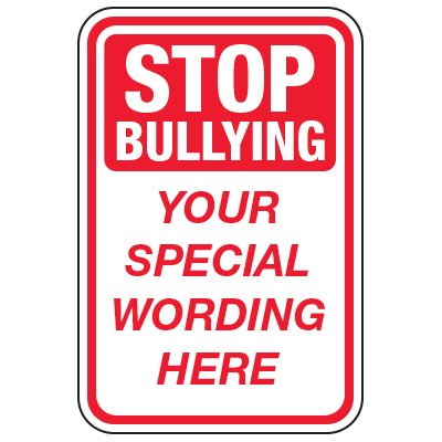 Stop Bullying - Custom School Traffic & Parking Signs