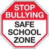 Stop Bullying Safe School Zone Signs
