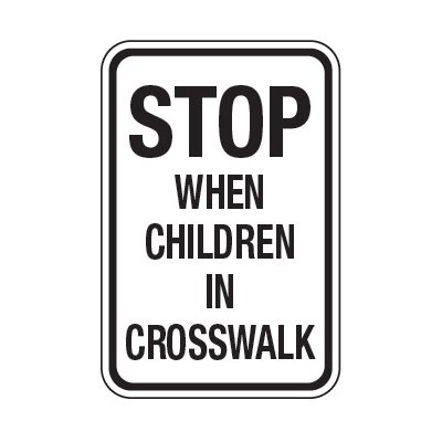Stop When Children In Crosswalk - School Parking Signs