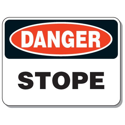 Stope Entrance Signs - Danger Stope
