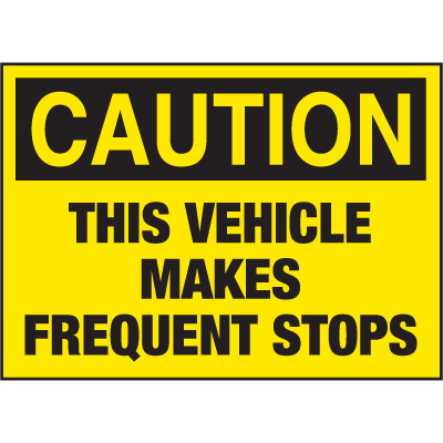 Caution This Vehicle Makes Frequent Stops Truck Safety Signs