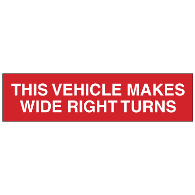 This Vehicle Makes Wide Right Turns Truck and Tank Signs