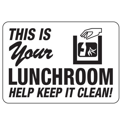 Facility Reminder Signs - This Is Your Lunchroom Help Keep It Clean!