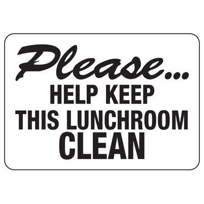 Please Keep Lunchroom Clean Sign