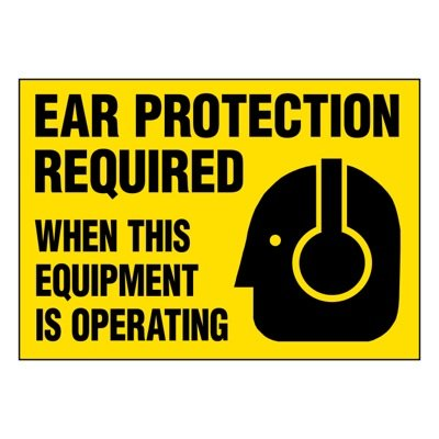 Ultra-Stick Signs - Ear Protection Required When Operating