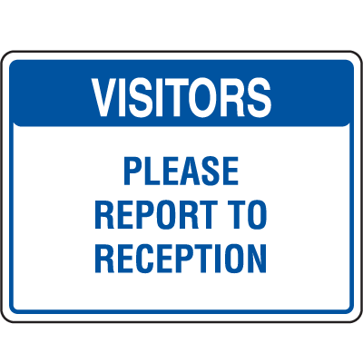 Visitor Signs - Report To Reception