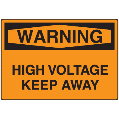 OSHA Warning Signs - Warning High Voltage Keep Away