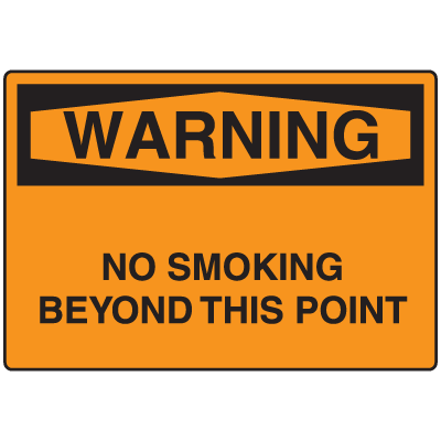 OSHA Warning Signs - Warning No Smoking Beyond This Point
