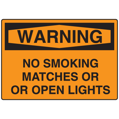 OSHA Warning Signs - Warning No Smoking Matches Or Open Lights