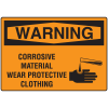 OSHA Warning Signs - Warning Corrosive Material Wear Protective Clothing