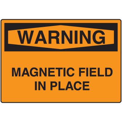 OSHA Warning Signs - Warning Magnetic Field In Place