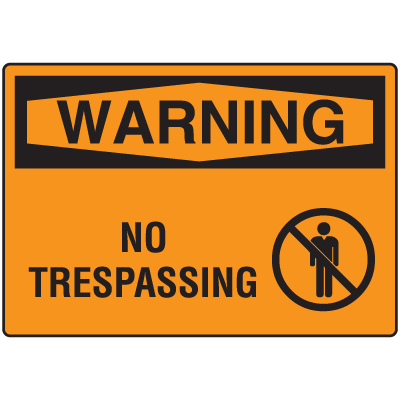 OSHA Warning Signs - No Trespassing