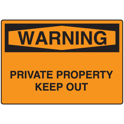 OSHA Warning Signs - Warning Private Property Keep Out