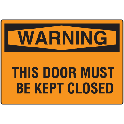 OSHA Warning Signs - This Door Must Be Kept Closed