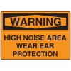 OSHA Warning Signs - Warning High Noise Area Wear Ear Protection
