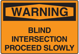 OSHA Warning Signs - Warning Blind Intersection Proceed Slowly