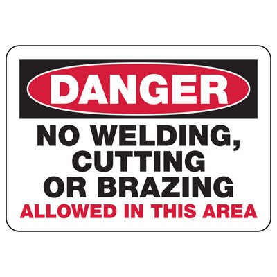 Danger No Welding Cutting or Brazing - PPE Sign