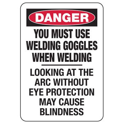 Danger Use Welding Goggles - Industrial Hot Work Signs