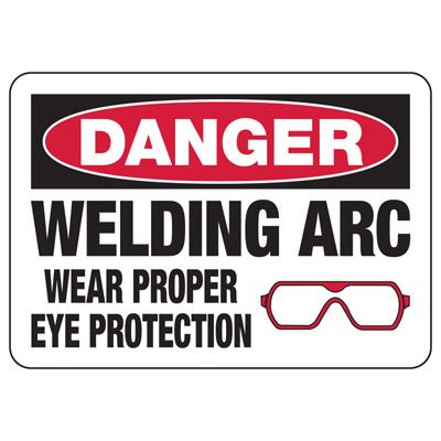 Danger Welding Arc Wear Eye Protection - Industrial Hot Work Signs