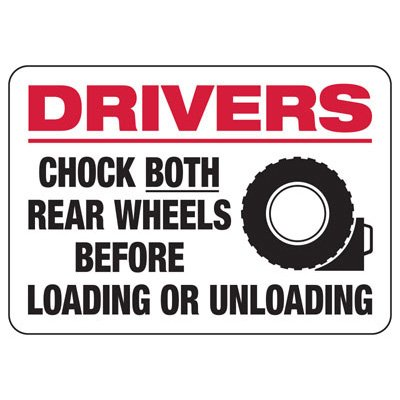 Drivers Chock Both Wheels Before Loading (Graphic) - Wheel Chock Signs