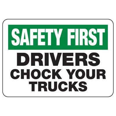 Safety First Drivers Chock Your Trucks - Wheel Chock Signs