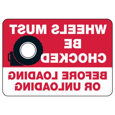 Wheels Must Be Chocked (Graphic) - Mirror View Wheel Chock Signs