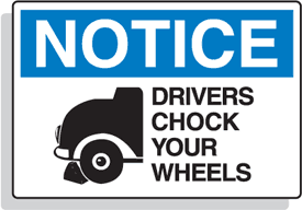 Notice Drivers Chock Your Wheels Signs