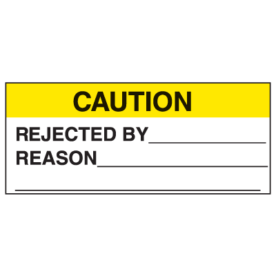 Caution Rejected By Reason Write On Labels