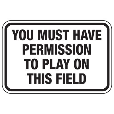 You Must Have Permission - Athletic Facilities Signs