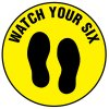 Floor Safety Signs - Watch Your 6 - Yellow