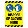 Dispose of Gloves Here Construction Site Sign