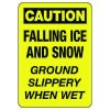OSHA Caution Sign: Falling Ice & Snow - Ground Slippery When Wet