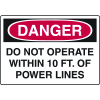 OSHA Danger Signs - Do Not Operate Within 10 ft. Of Power Lines