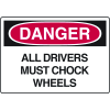 OSHA Danger Signs - All Drivers Must Chock Wheels