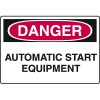 OSHA Danger Signs - Automatic Start Equipment