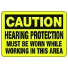 Machine Safety Signs - Hearing Protection Must Be Worn While Working In This Area