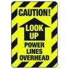 Caution Look Up Power Lines Overhead - Electrical Safety Signs