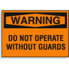 Hazard Warning Labels - Warning Do Not Operate Without Guards