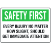 OSHA Informational Signs - Safety First Every Injury Should Get Immediate Attention