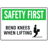 OSHA Informational Signs - Be Careful Bend Knees When Lifting